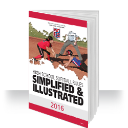 2016 NFHS Softball Rules Simplified & Illustrated